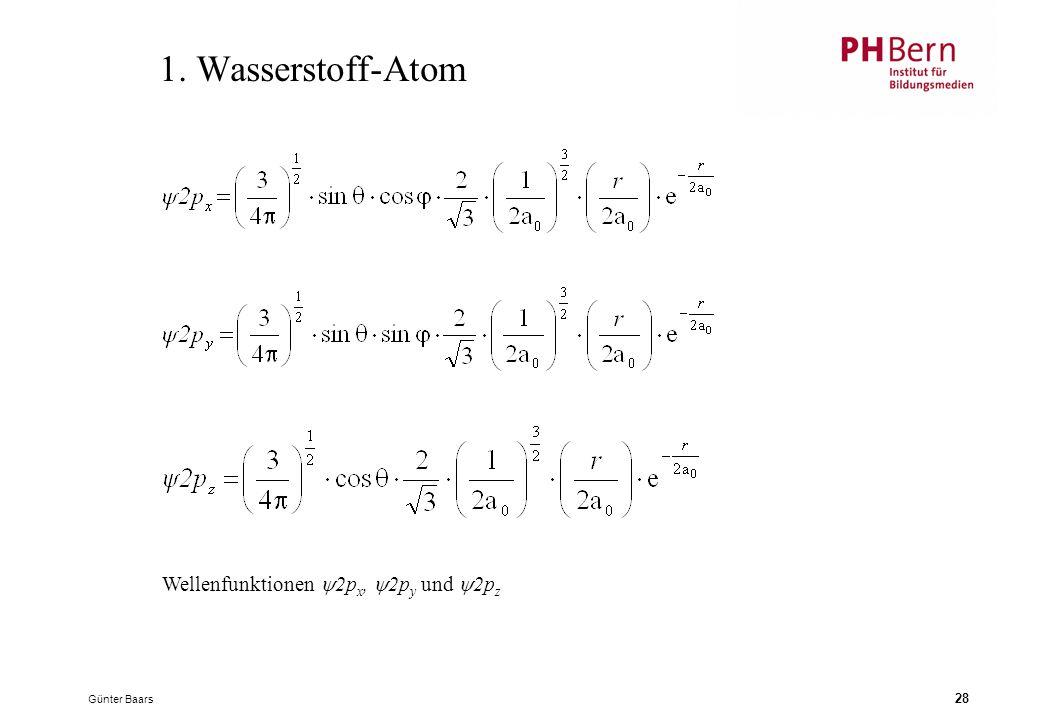 1. Wasserstoff-Atom Wellenfunktionen 2px, 2py und 2pz Günter Baars