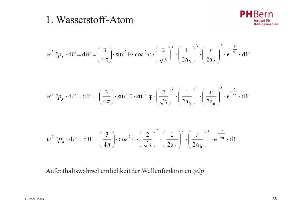 1. Wasserstoff-Atom Aufenthaltswahrscheinlichkeit der Wellenfunktionen 2p Günter Baars
