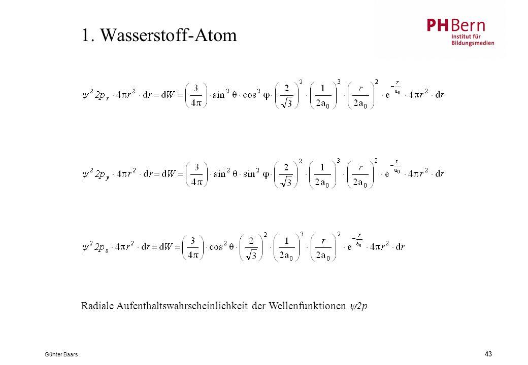 1. Wasserstoff-Atom Radiale Aufenthaltswahrscheinlichkeit der Wellenfunktionen 2p Günter Baars