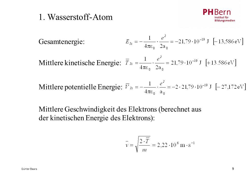 1. Wasserstoff-Atom Gesamtenergie: Mittlere kinetische Energie: