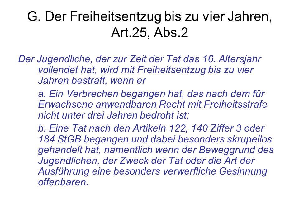 G. Der Freiheitsentzug bis zu vier Jahren, Art.25, Abs.2