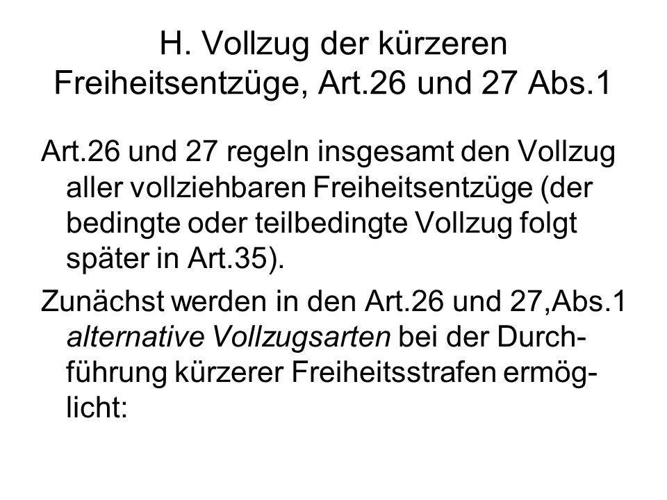 H. Vollzug der kürzeren Freiheitsentzüge, Art.26 und 27 Abs.1