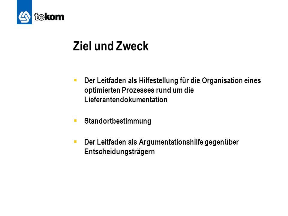 Ziel und Zweck Der Leitfaden als Hilfestellung für die Organisation eines optimierten Prozesses rund um die Lieferantendokumentation.