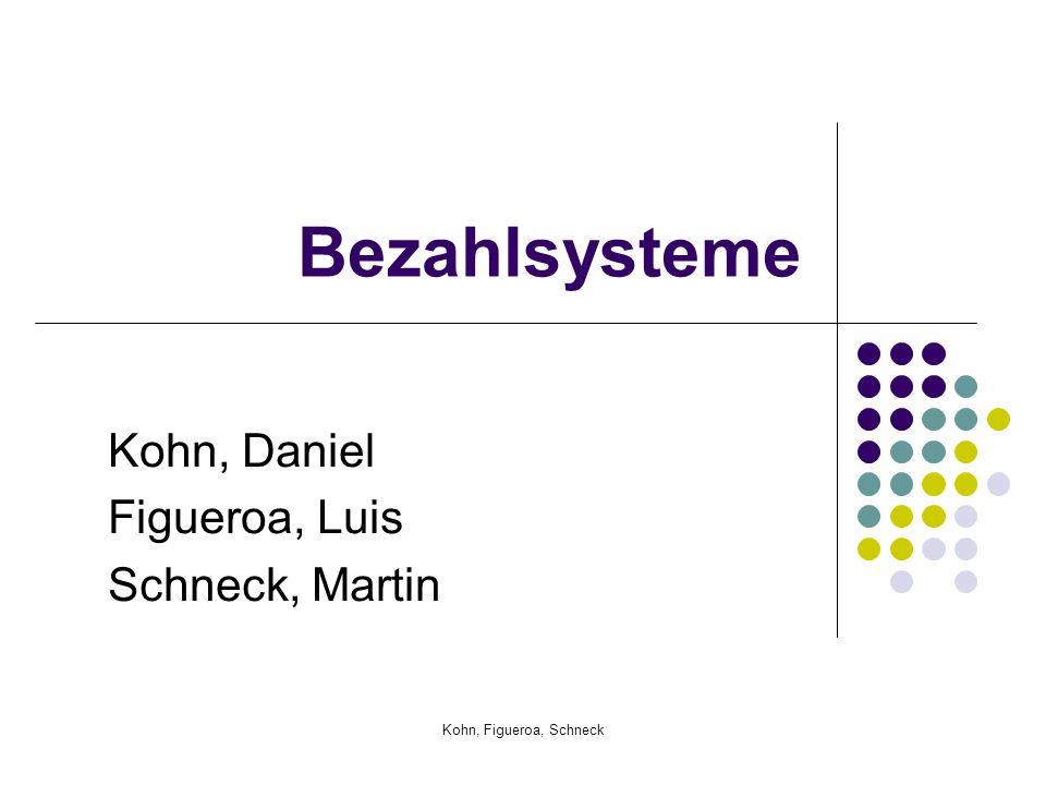 Kohn, Daniel Figueroa, Luis Schneck, Martin