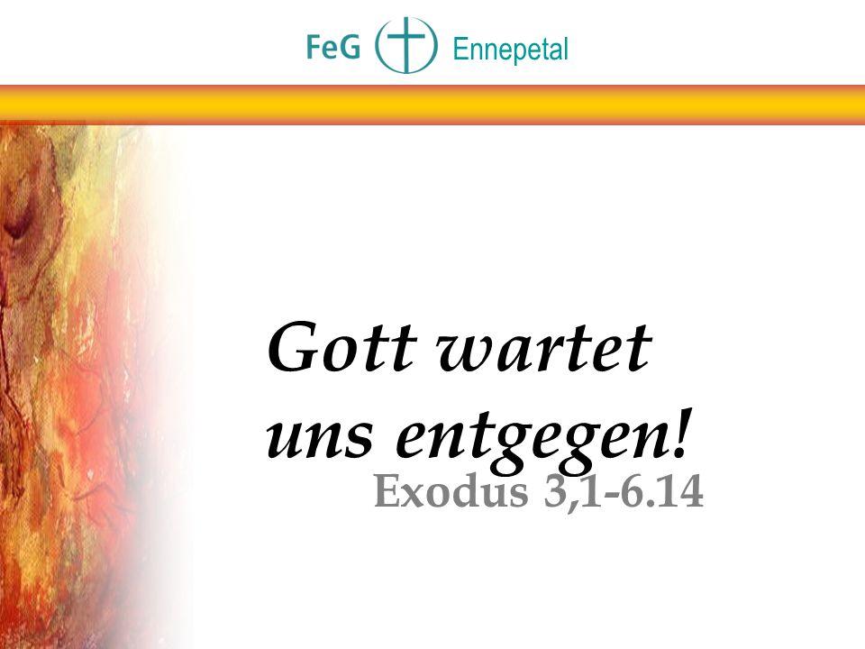Gott wartet uns entgegen!