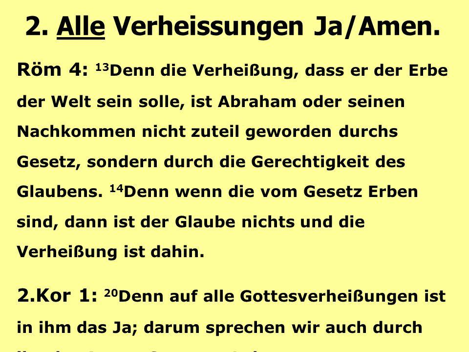 2. Alle Verheissungen Ja/Amen.