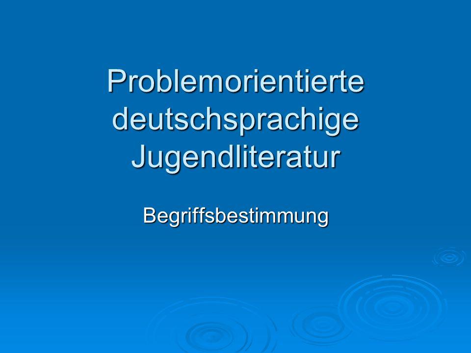 Problemorientierte deutschsprachige Jugendliteratur