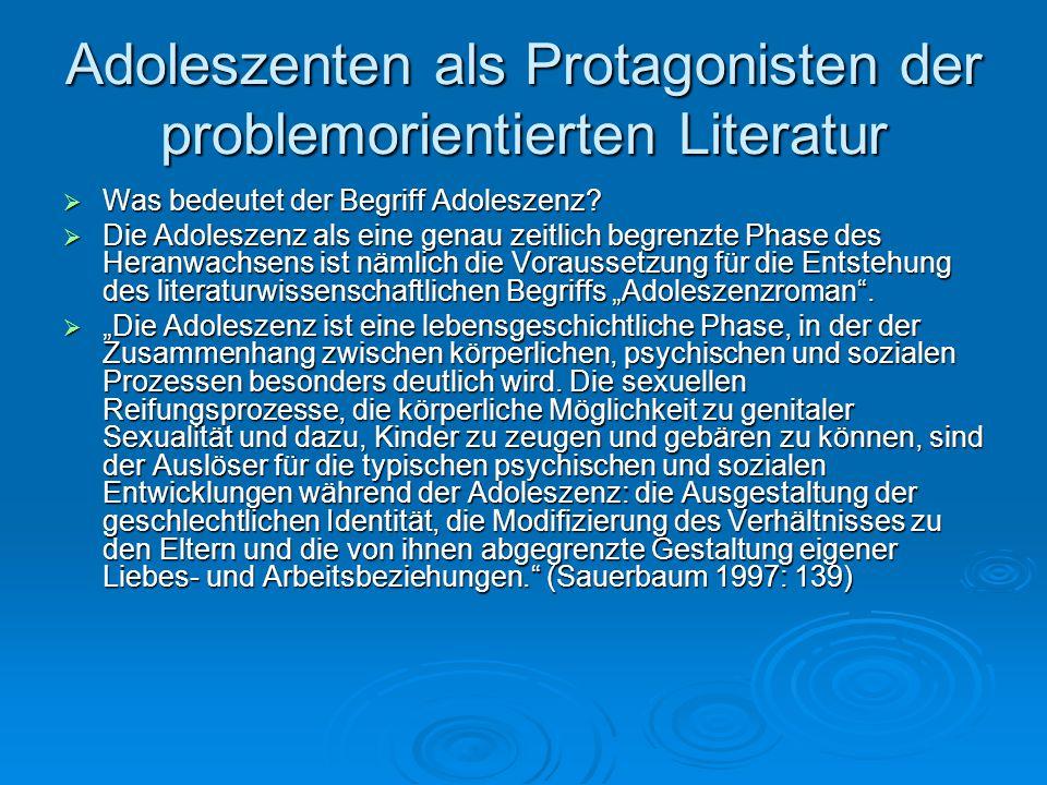 Adoleszenten als Protagonisten der problemorientierten Literatur