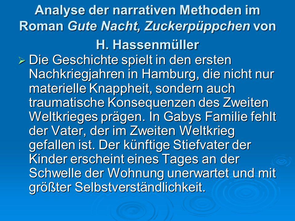 Analyse der narrativen Methoden im Roman Gute Nacht, Zuckerpüppchen von H. Hassenmüller