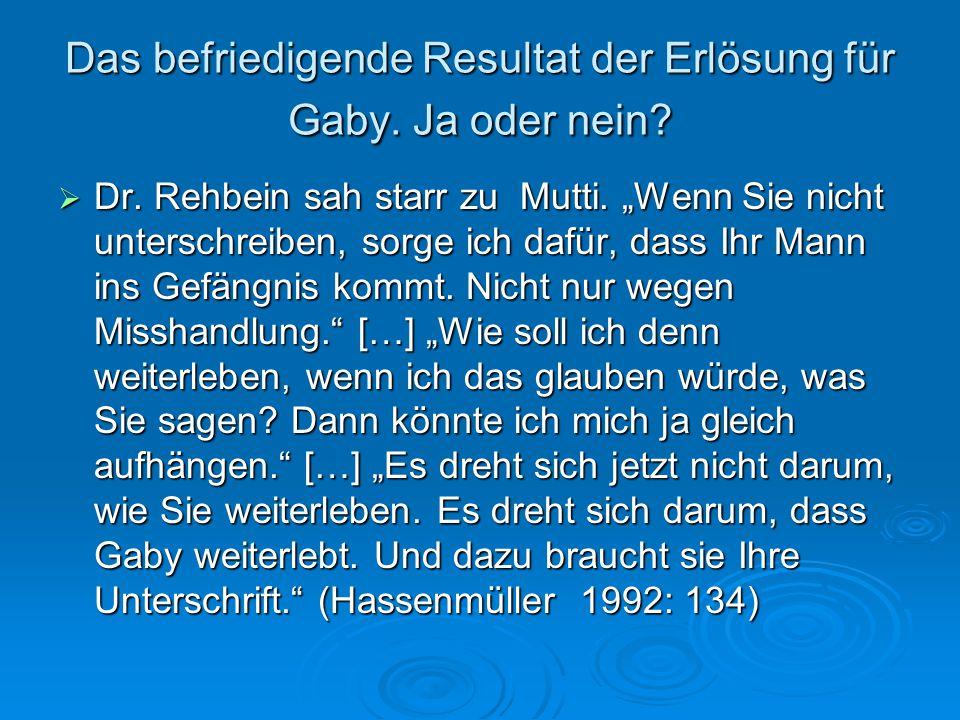 Das befriedigende Resultat der Erlösung für Gaby. Ja oder nein