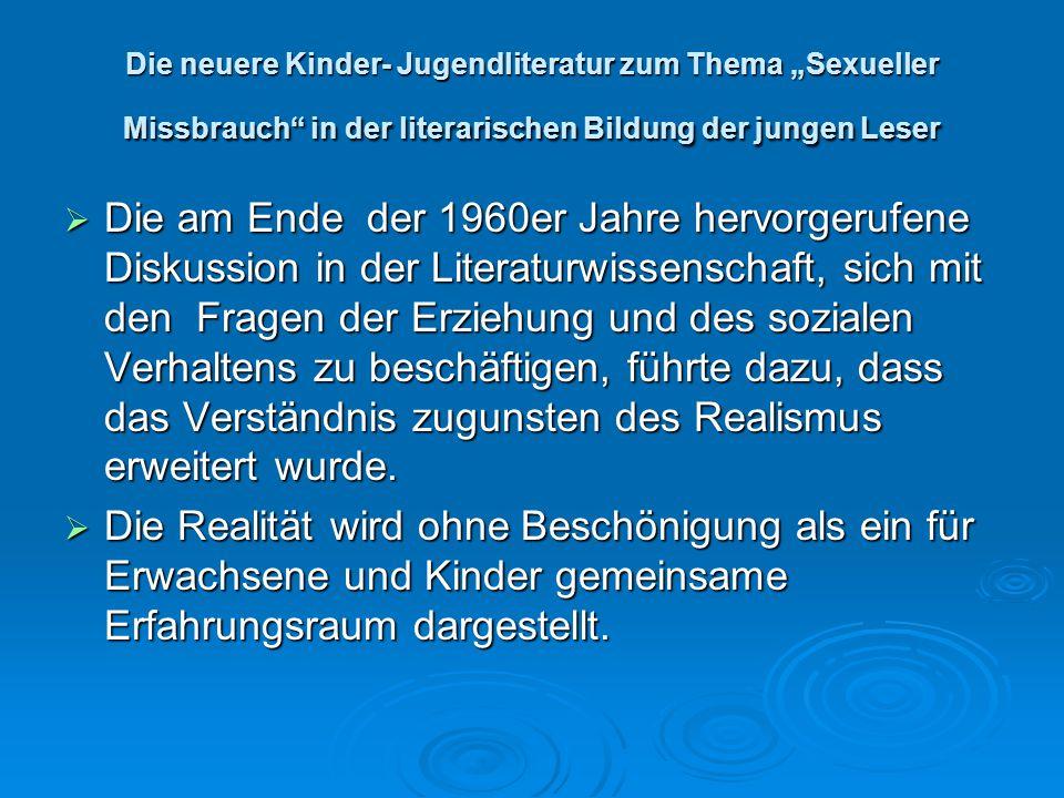"""Die neuere Kinder- Jugendliteratur zum Thema """"Sexueller Missbrauch in der literarischen Bildung der jungen Leser"""