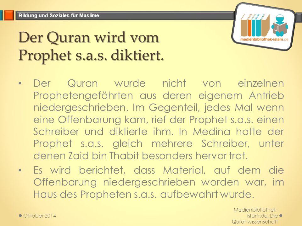 Der Quran wird vom Prophet s.a.s. diktiert.