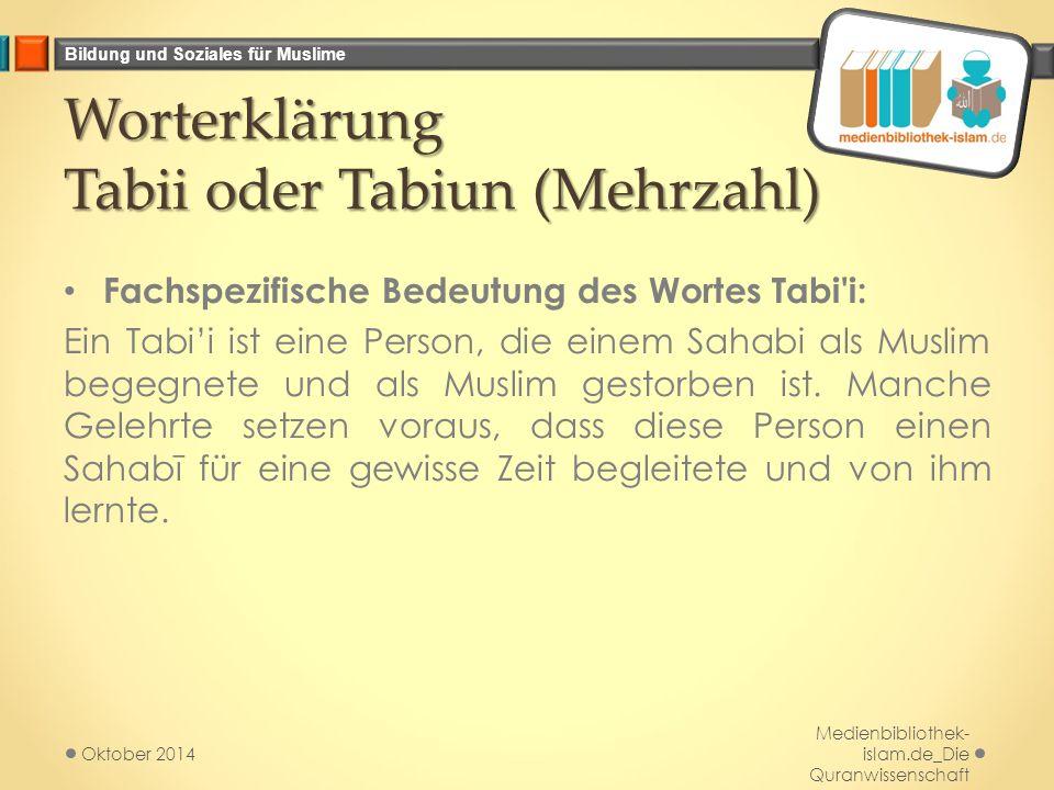 Worterklärung Tabii oder Tabiun (Mehrzahl)