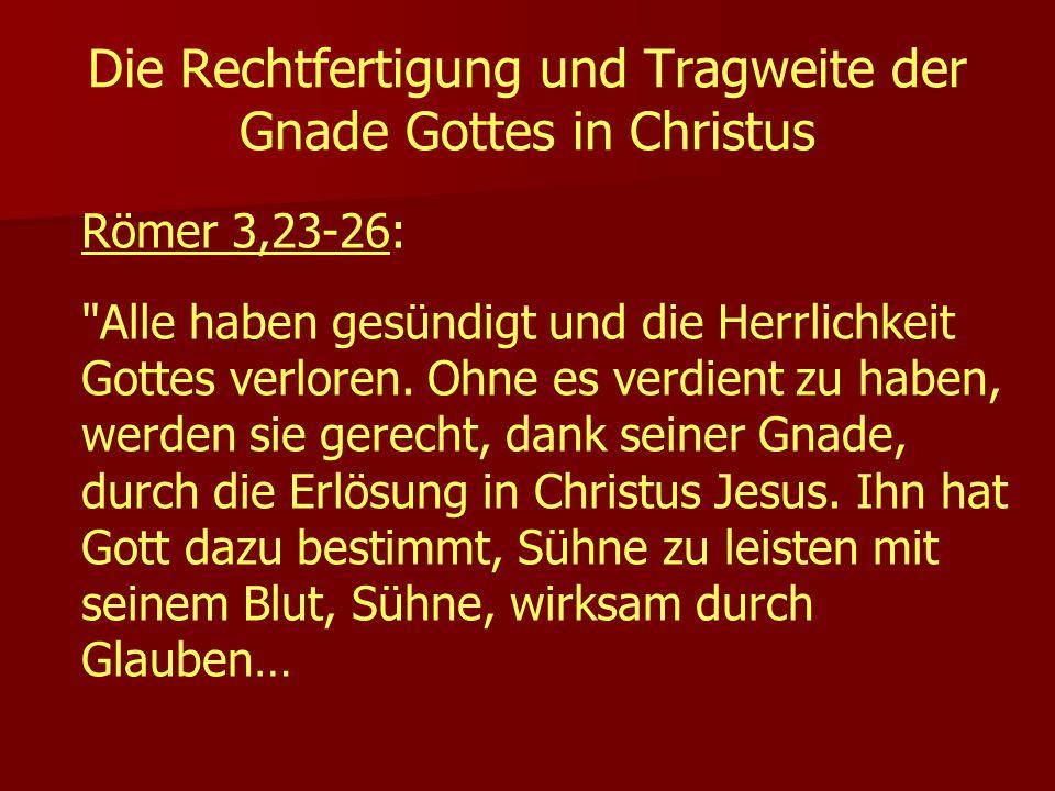 Die Rechtfertigung und Tragweite der Gnade Gottes in Christus