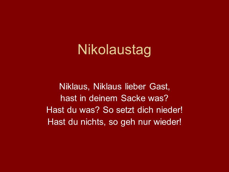 Nikolaustag Niklaus, Niklaus lieber Gast, hast in deinem Sacke was
