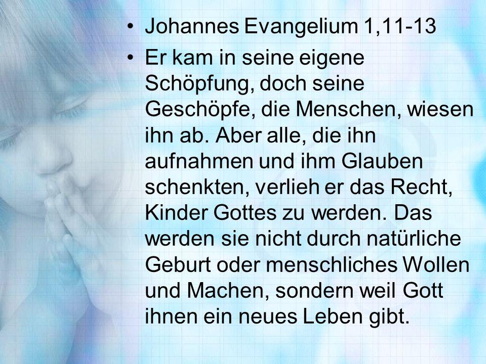 Johannes Evangelium 1,11-13