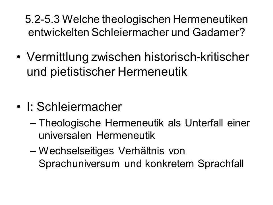 5.2-5.3 Welche theologischen Hermeneutiken entwickelten Schleiermacher und Gadamer