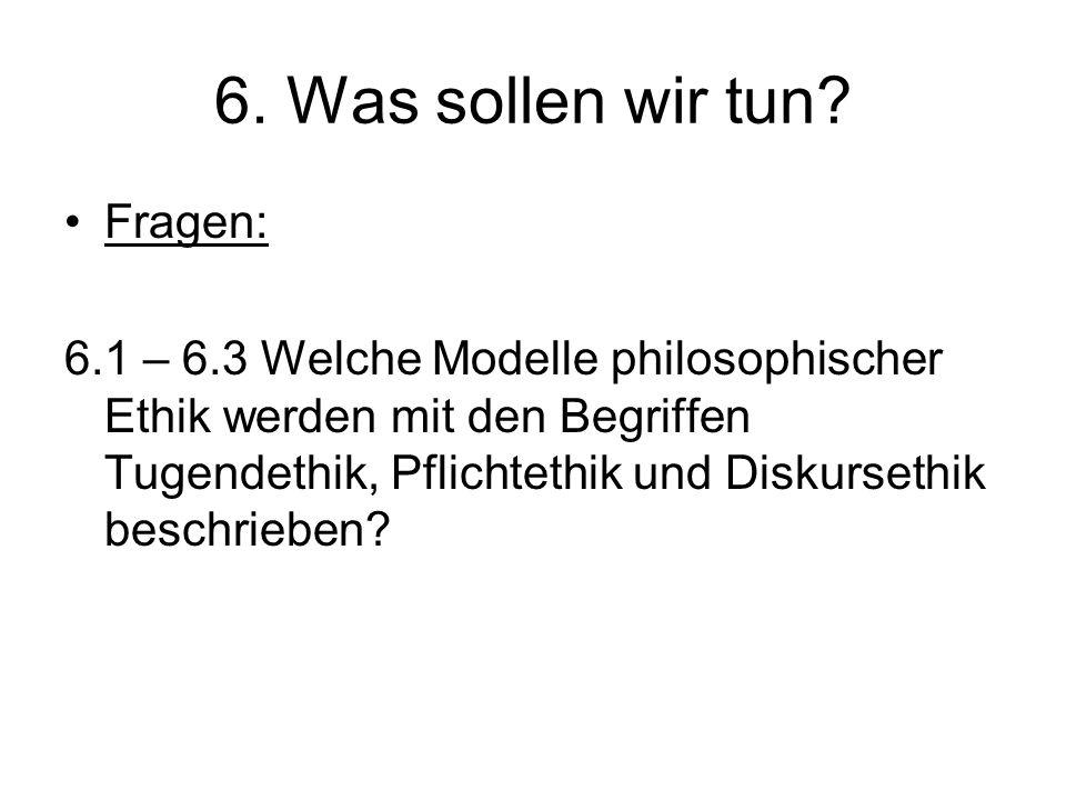 6. Was sollen wir tun Fragen: