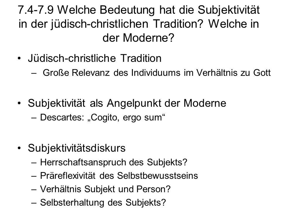 7.4-7.9 Welche Bedeutung hat die Subjektivität in der jüdisch-christlichen Tradition Welche in der Moderne