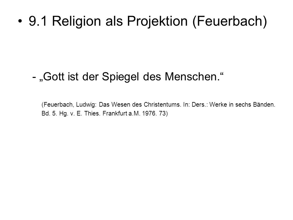 9.1 Religion als Projektion (Feuerbach)