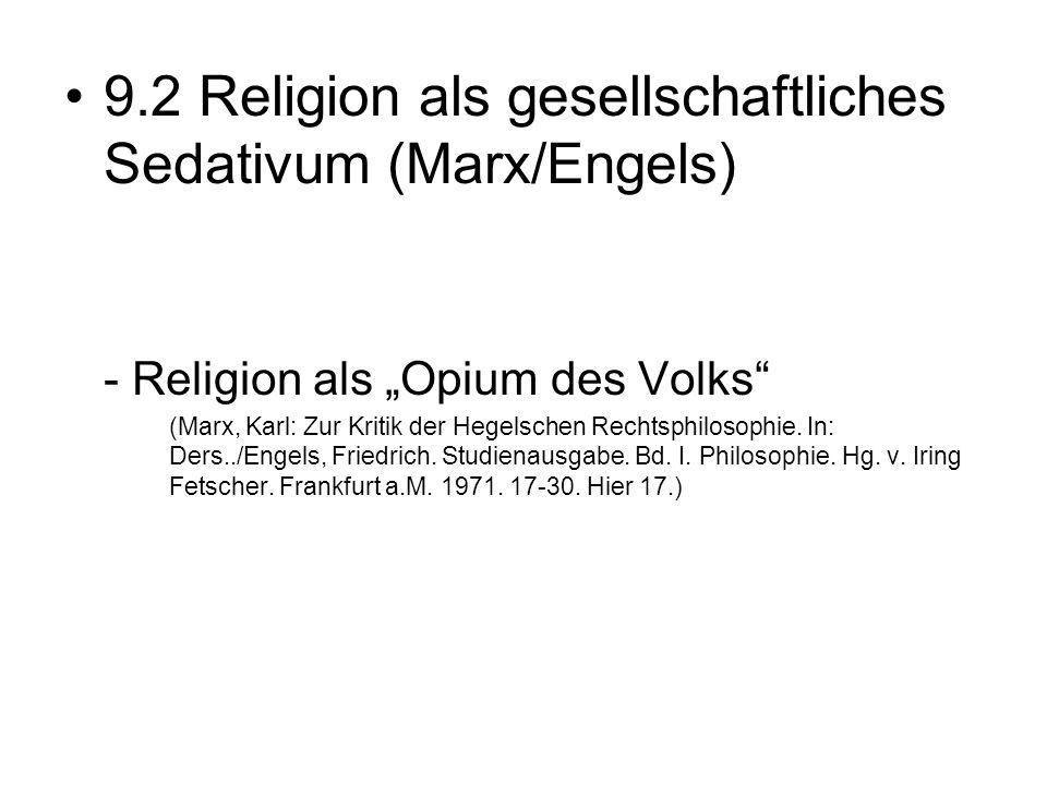 9.2 Religion als gesellschaftliches Sedativum (Marx/Engels)