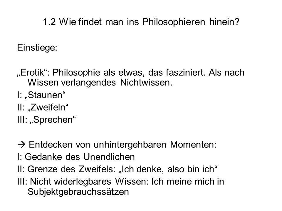 1.2 Wie findet man ins Philosophieren hinein