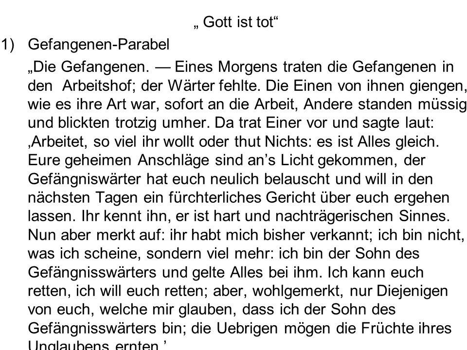 """ Gott ist tot Gefangenen-Parabel."