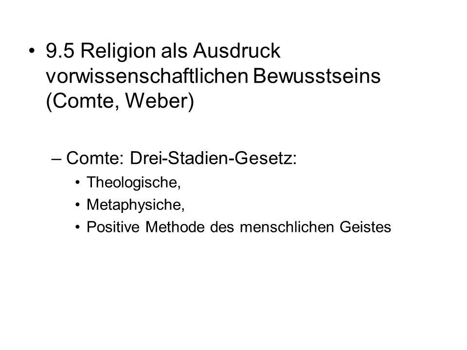 9.5 Religion als Ausdruck vorwissenschaftlichen Bewusstseins (Comte, Weber)