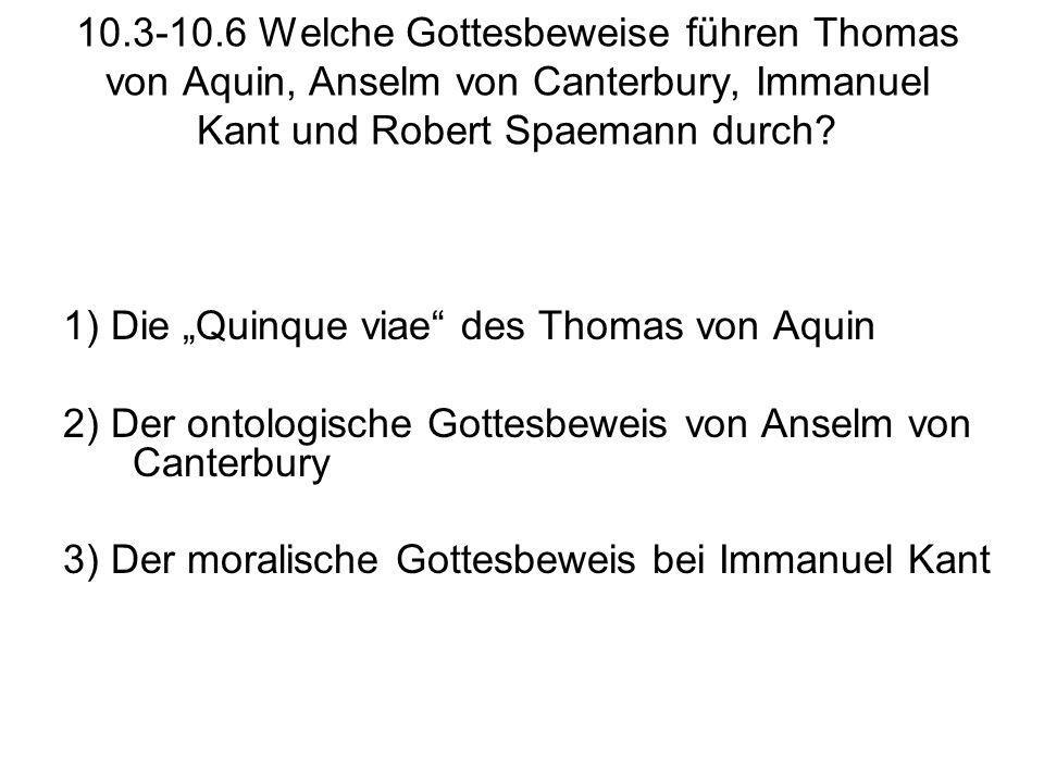 10.3-10.6 Welche Gottesbeweise führen Thomas von Aquin, Anselm von Canterbury, Immanuel Kant und Robert Spaemann durch