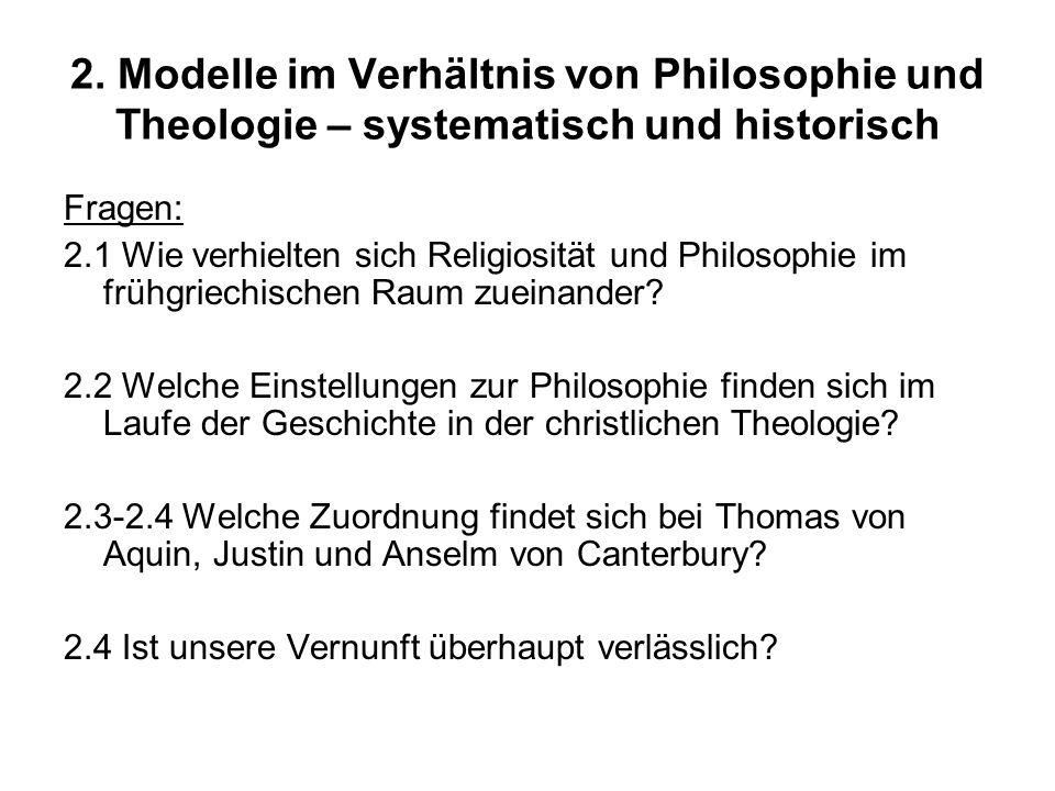 2. Modelle im Verhältnis von Philosophie und Theologie – systematisch und historisch