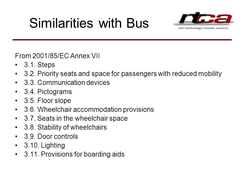 Similarities with Bus From 2001/85/EC Annex VII 3.1. Steps