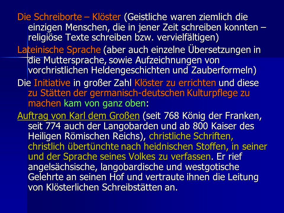 Die Schreiborte – Klöster (Geistliche waren ziemlich die einzigen Menschen, die in jener Zeit schreiben konnten – religiöse Texte schreiben bzw. vervielfältigen)