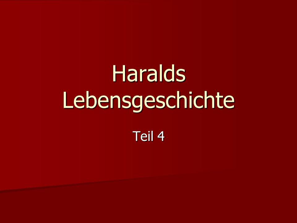 Haralds Lebensgeschichte