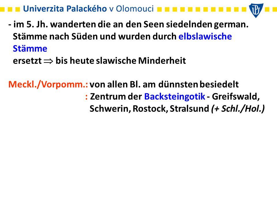 - im 5. Jh. wanderten die an den Seen siedelnden german.