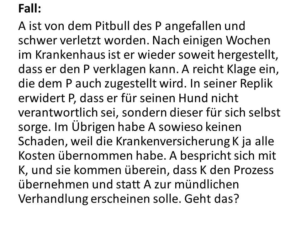 Fall: A ist von dem Pitbull des P angefallen und schwer verletzt worden.