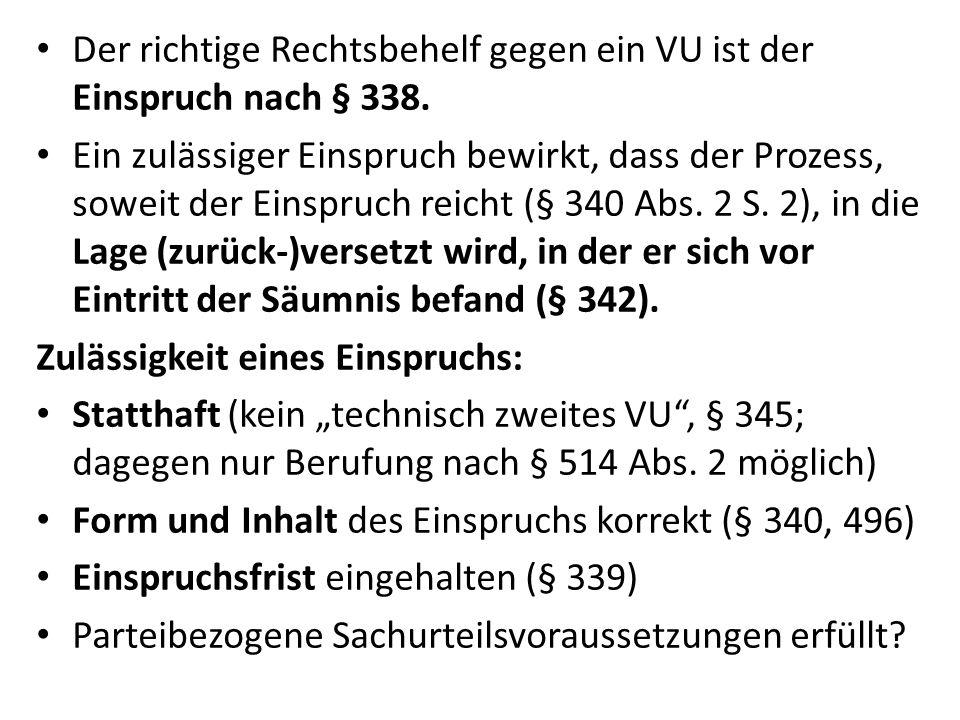 Der richtige Rechtsbehelf gegen ein VU ist der Einspruch nach § 338.