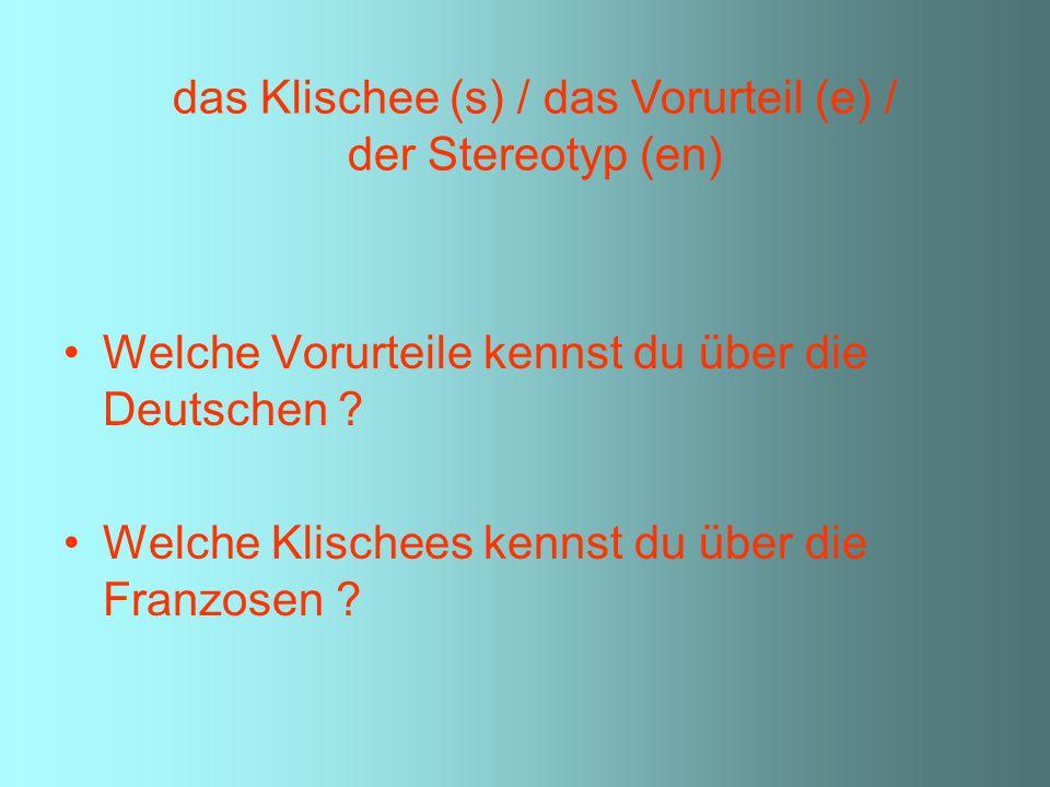 das Klischee (s) / das Vorurteil (e) /
