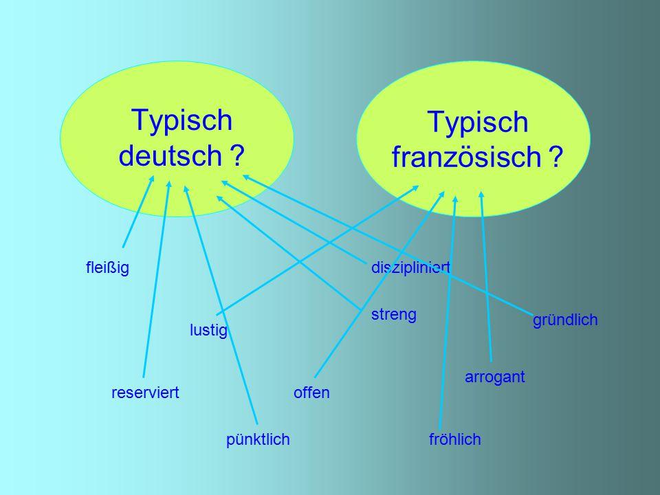 Typisch deutsch Typisch französisch fleißig diszipliniert streng