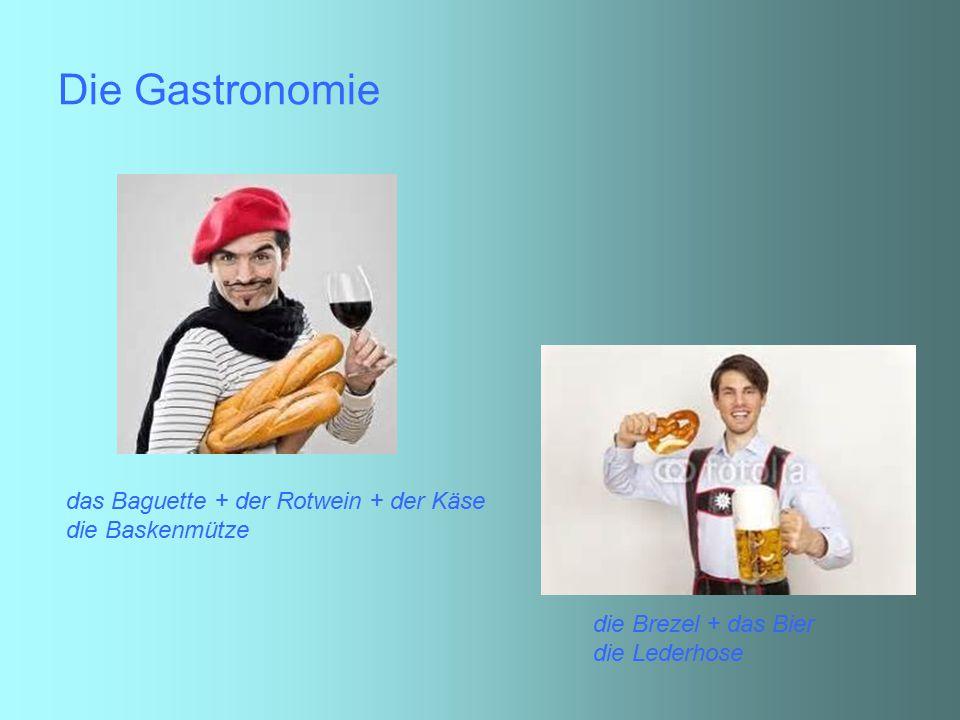 Die Gastronomie das Baguette + der Rotwein + der Käse die Baskenmütze
