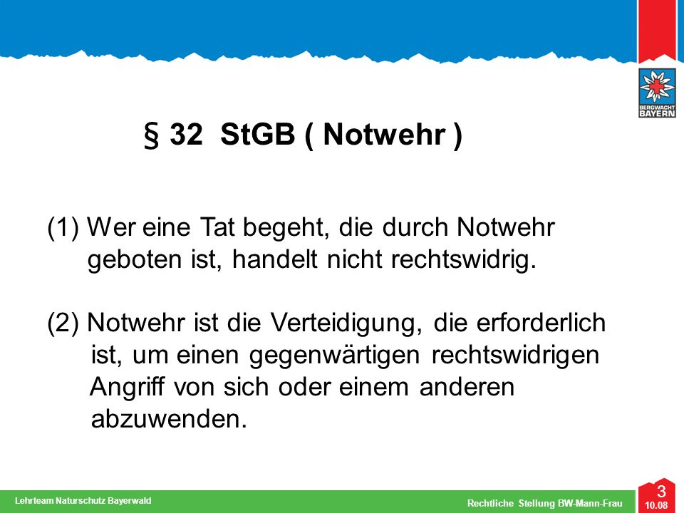 § 32 StGB ( Notwehr ) (1) Wer eine Tat begeht, die durch Notwehr