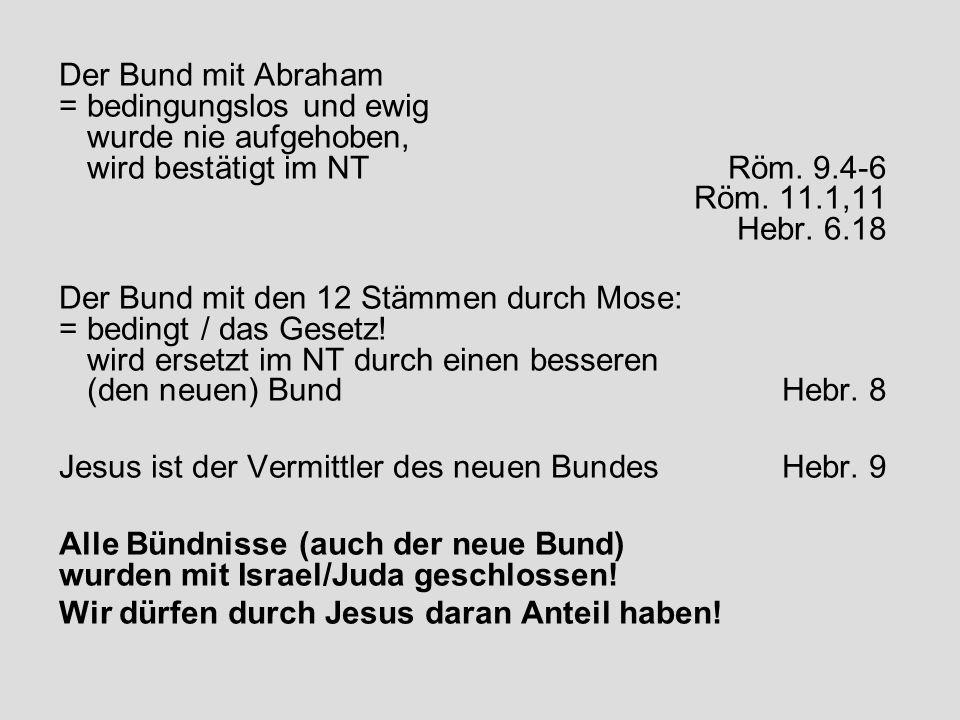 Der Bund mit Abraham. =. bedingungslos und ewig. wurde nie aufgehoben,