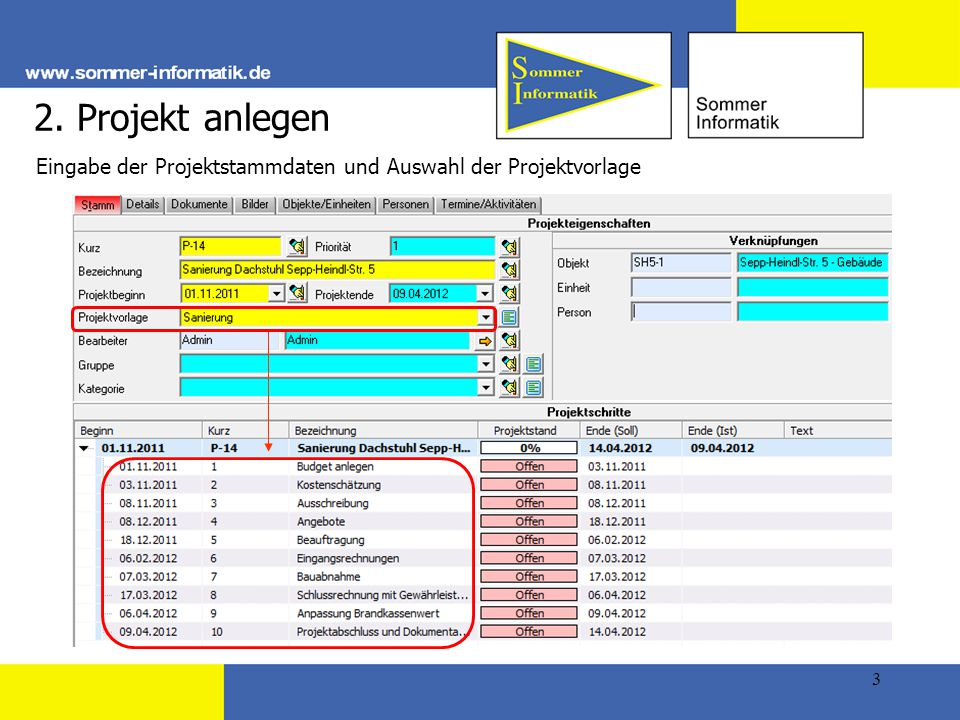 2. Projekt anlegen Eingabe der Projektstammdaten und Auswahl der Projektvorlage