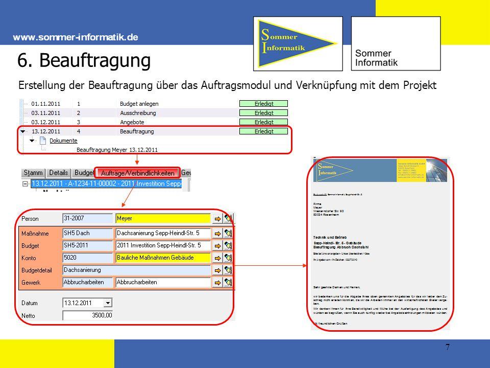 6. Beauftragung Erstellung der Beauftragung über das Auftragsmodul und Verknüpfung mit dem Projekt