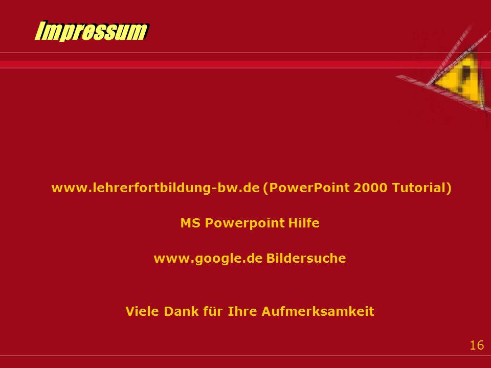 Impressum www.lehrerfortbildung-bw.de (PowerPoint 2000 Tutorial)