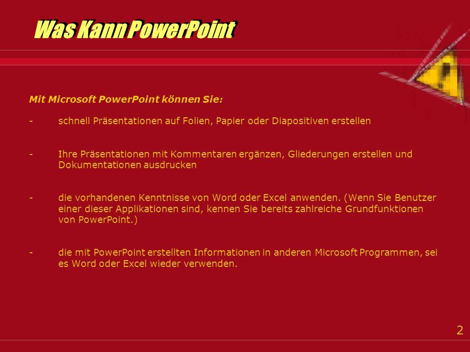 Was Kann PowerPoint Mit Microsoft PowerPoint können Sie: