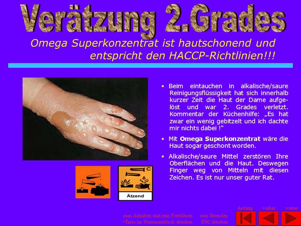 Verätzung 2.Grades Omega Superkonzentrat ist hautschonend und entspricht den HACCP-Richtlinien!!!