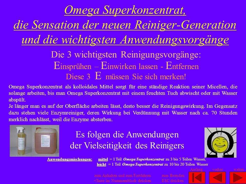Omega Superkonzentrat, die Sensation der neuen Reiniger-Generation und die wichtigsten Anwendungsvorgänge