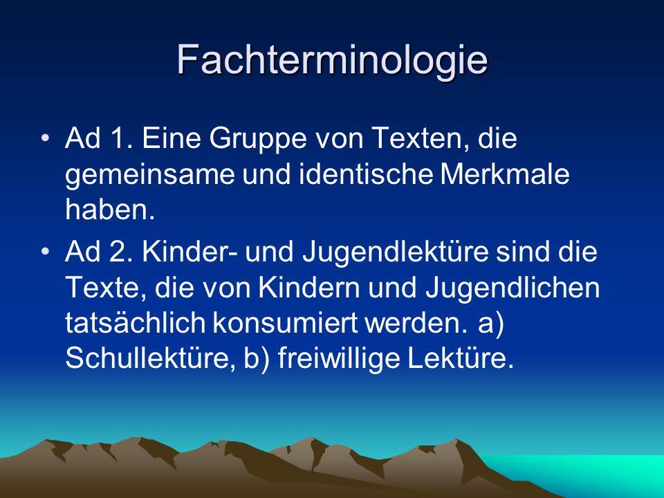 Fachterminologie Ad 1. Eine Gruppe von Texten, die gemeinsame und identische Merkmale haben.