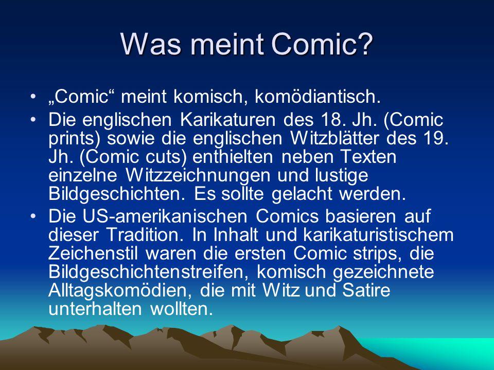 "Was meint Comic ""Comic meint komisch, komödiantisch."