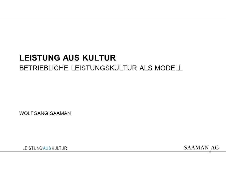 Betriebliche Leistungskultur als Modell Wolfgang Saaman
